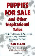 "Puppies For Sale and Other Inspirational Tales: A ""Litter"" of Stories and Anecd"