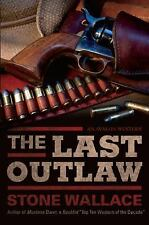 The Last Outlaw by Stone Wallace (2012, Paperback, Unabridged)
