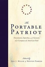 The Portable Patriot: Documents, Speeches, and Sermons That Compose the American