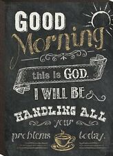 """GOOD MORNING, THIS IS GOD...HANDLING ALL YOUR PROBLEMS 4.25"""" x 6"""" Mounted Print"""