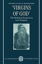"""Virgins of God"": The Making of Asceticism in Late Antiquity (Oxford C-ExLibrary"