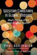 Western Christians in Global Mission: What's the Role of the North American Chur