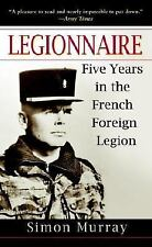 Legionnaire : Five Years in the French Foreign Legion by Simon Murray (2006,...