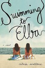 Swimming to Elba : A Novel by Silvia Avalloné (2012, Hardcover) First Printing