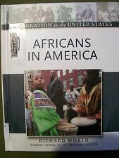 AFRICANS IN AMERICA RICHARD WORTH 2005 HARDCOVER