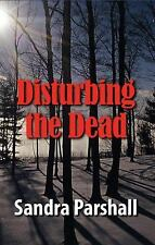 Disturbing the Dead by Sandra Parshall and Cornelius Lehane (2008, Paperback)