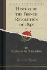 History of the French Revolution of 1848, Vol. 2 (Classic Reprint) by...