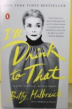 I'LL DRINK TO THAT   -Betty Halbreich-   PAPERBACK ~ NEW
