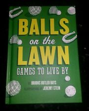 Balls on the Lawn : Games to Live By by Brooks Butler Hays (2014, Paperback)