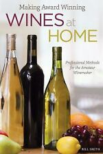 Making Award Winning Wines at Home: Professional Methods for the Amateur Winemak