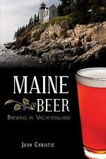 Maine Beer: Brewing in Vacationland (American Palate), Josh Christie, Good Book