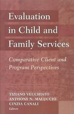 Evaluation in Child and Family Services: Comparative Client and Progra-ExLibrary