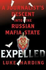 Expelled: A Journalist's Descent into the Russian Mafia State by Harding, Luke