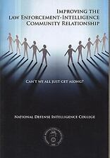 Can't We All Just Get Along?: Improving  the Law Enforcement-Intelligence Commun