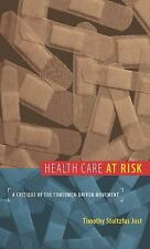 Health Care at Risk: A Critique of the Consumer-Driven Movement-ExLibrary