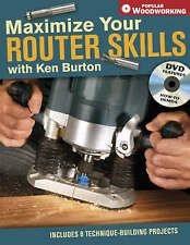 Maximize Your Router Skills with Ken Burton NEW WOODWORKING BOOK