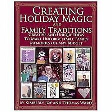 Creating Holiday Magic and Family Traditions : Creative and Unique Ideas to...