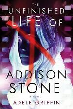The Unfinished Life of Addison Stone : A Novel by Adele Griffin (2014,...