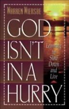 God Isn't in a Hurry : Learning to Slow down and Live by Warren W. Wiersbe...