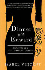 Dinner with Edward by Isabel Vincent .PROOF COPY...LIKE NEW