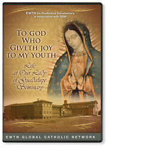 TO GOD WHO GIVETH JOY TO MY YOUTH:LIFE AT OUR LADY GUADALUPE: AN EWTN DVD