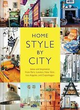 Home Style by City: Ideas and Inspiration from Paris, London, New York, Los Ange