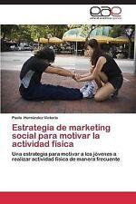 Estrategia de Marketing Social para Motivar la Actividad F�sica by Hern�ndez...