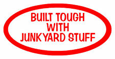 Built Tough With Junk Yard Stuff.Red..Fun Vinyl Graphic Decal Car Window Sticker