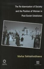 The Re-Islamization of Society and the Position of Women in Post-Soviet Uzbekist