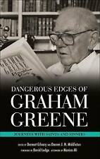 Dangerous Edges of Graham Greene: Journeys with Saints and Sinners by...