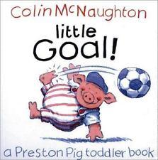 Little Goal!: A Preston Pig Toddler Book