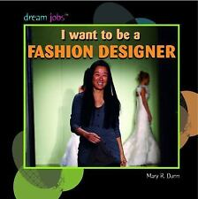 I Want to Be a Fashion Designer (Dream Jobs)-ExLibrary