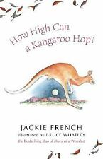 How High Can a Kangaroo Hop? by Jackie French (2008, Paperback)