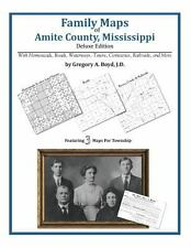 Family Maps of Amite County, Mississippi, Deluxe Edition : With Homesteads,...