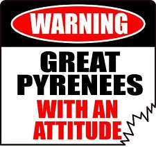 """WARNING GREAT PYRENEES WITH AN ATTITUDE 4"""" DIE-CUT DOG CANINE STICKER"""
