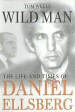 Wild Man : The Life and Times of Daniel Ellsberg by Tom Wells Hardcover *SEALED*