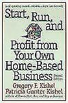 Start, Run, and Profit from Your Own Home-Based Business by Patricia Gunter...