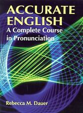 Accurate English : A Complete Course in Pronunciation by Rebecca M. Dauer...