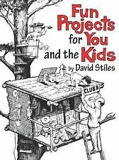 Fun Projects for You and the Kids: David Stiles-ExLibrary