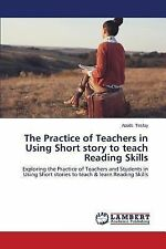 The Practice of Teachers in Using Short Story to Teach Reading Skills by...