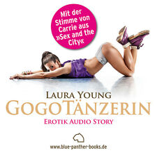 GogoTänzerin | Erotisches Hörbuch 1 CD Laura Young | blue panther books