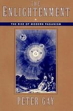 Enlightenment : The Rise of Modern Paganism by Peter Gay (1995, Paperback)