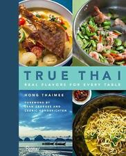 True Thai : Real Flavors for Every Table by Hong Thaimee (2015, Hardcover)