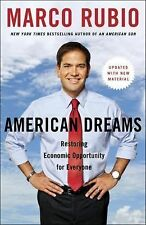 American Dreams : Restoring Economic Opportunity for Everyone by Marco Rubio...