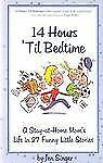 14 Hours 'Til Bedtime: A Stay at Home Mom's Life in 27 Funny Little Stories