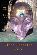 The StarChild Channels : The Crystal Skull from Beyond the Stars by Linda...