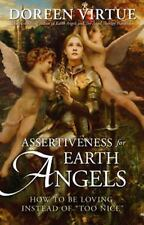 Assertiveness for Earth Angels : How to Be Loving Instead of Too Nice by...