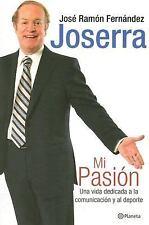 Mi pasion: Una vida dedicada a la comunicacion y al deporte  My Passion: A Life