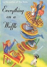 Everything on a Waffle (Newbery Honor Book)