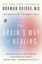 The Brain's Way of Healing : Remarkable Discoveries and Recoveries from the...